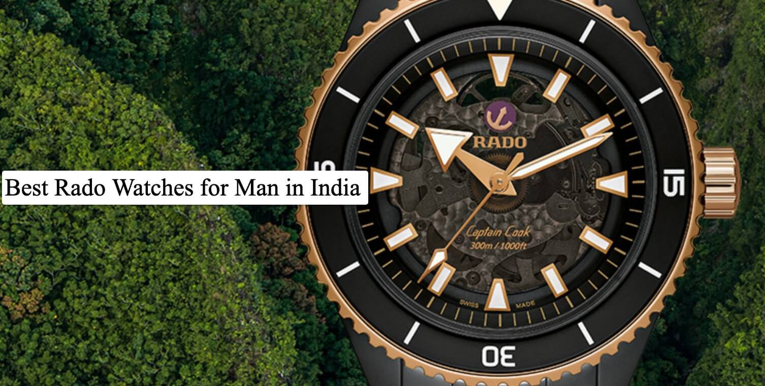 Read more about the article 10 Best Rado Watches for Men In 2021